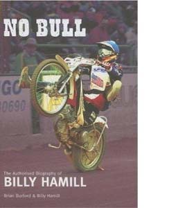 No Bull: The Authorised Biography of Billy Hamill