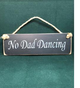 No Dad Dancing (Sign)