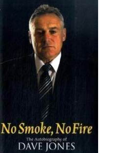 No Smoke, No Fire - Dave Jones Autobiography (HB)