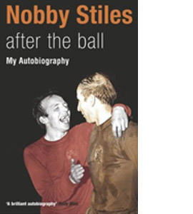 Nobby Stiles - After The Ball (HB)