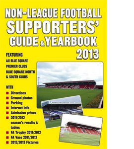 Non-League Football Supporters' Guide & Yearbook 2013