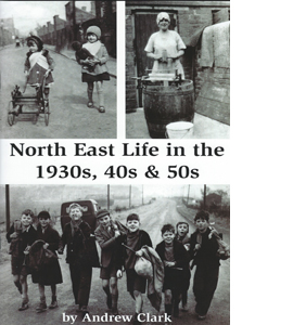 North East Life in the 1930s, 40s & 50s