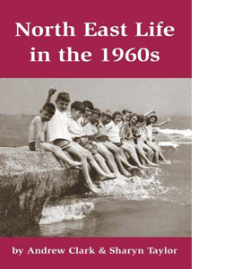 North East Life in the 1960s