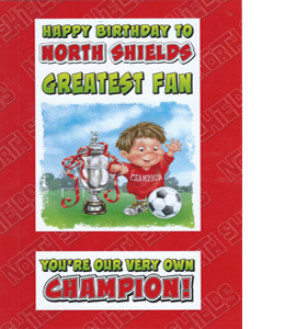 North Shields Greatest Fan 2 (Greeting Card)