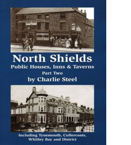 North Shields Public Houses, Inns & Taverns Part Two