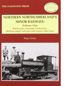 Northern Northumberland's Minor Railways: Volume 1