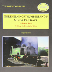 Northern Northumberland's Minor Railways: Volume 2