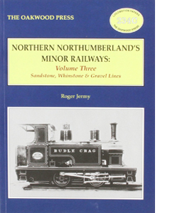 Northern Northumberland's Minor Railways: Volume 3