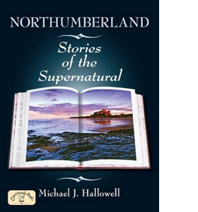 Northumberland Stories of the Supernatural