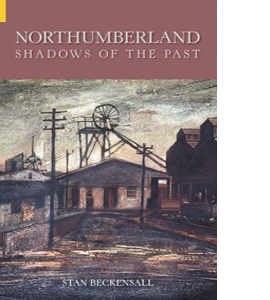 Northumberland: Shadows of the Past