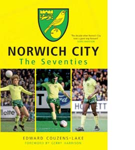 Norwich City: The Seventies
