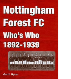 Nottingham Forest FC Who's Who: 1892-1939 (HB)