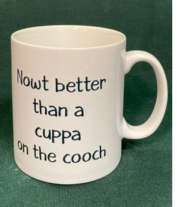 Nowt Better Than A Cuppa On The Cooch (Mug)