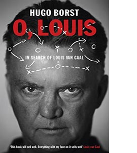 O, Louis: In Search of Louis van Gaal