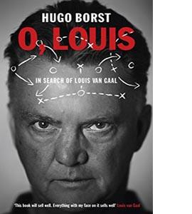 O, Louis: In Search of Louis van Gaal
