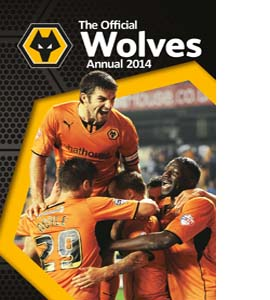 Official Wolverhampton Wanderers FC Annual 2014 (HB)