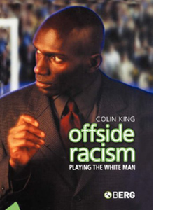 Offside Racism: Playing the White Man