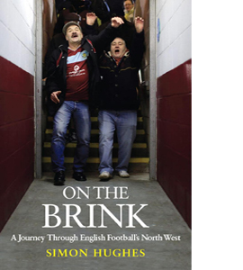 On the Brink: A Journey Across Football's North West (HB)