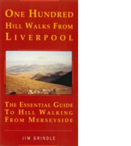 One Hundred Hill Walks from Liverpool: Essential Guide to Hill W