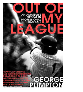 Out Of My League An Amateurs Ordeal in Professional Baseball