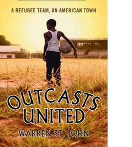 Outcasts United: A Refugee Team, an American Town (HB)