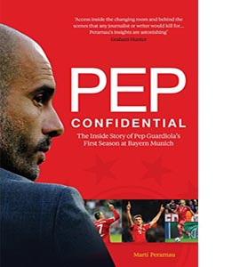 Pep Confidential: Inside Story of Pep Guardiola's First Season