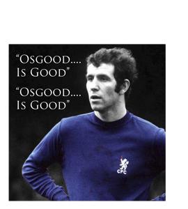Peter Osgood - Osgood is Good (Greetings Card)