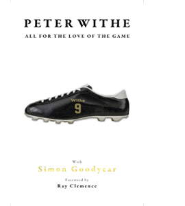Peter Withe All for the Love of the Game (HB)(Signed Copy)
