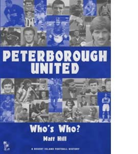 Peterborough United: A Who's Who (HB)