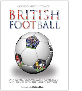 Photographic History of British Football (HB)