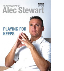 Playing for Keeps Alec Stewart Autobiography