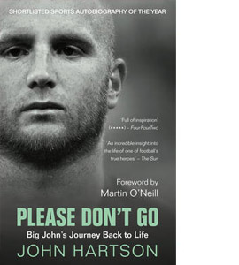 Please Don't Go - Big John's Journey Back To Life