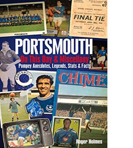 Portsmouth FC on This Day & Miscellany (HB)