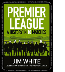 Premier League: A History in 10 Matches (HB)