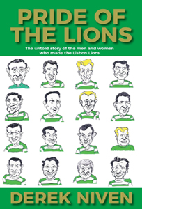 Pride of the Lions: The Untold Story of the Lisbon Lions