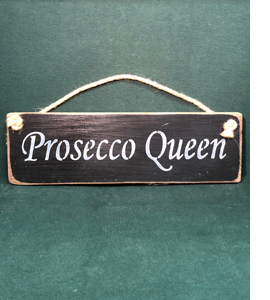 Prosecco Queen (Wooden Sign)