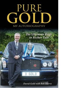 Pure Gold The Ultimate Rags To Riches Tale (HB)