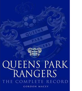 Queens Park Rangers: The Complete Record (HB)