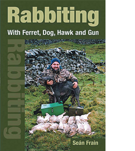 Rabbiting: With Ferret, Dog, Hawk and Gun (HB)