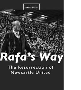 Rafa's Way - The Resurrection of Newcastle United (HB)