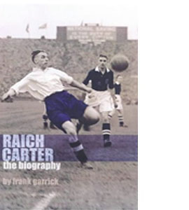 Raich Carter The Biography (HB)