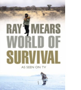 Ray Mears' World of Survival (HB)