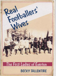 Real Footballers' Wives : The First Ladies of Everton