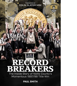 Record Breakers: The Story of Notts County's  1997/98 Title (HB)