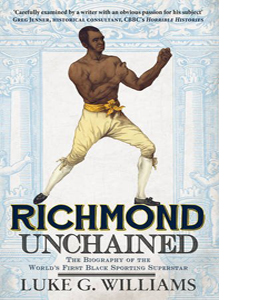 Richmond Unchained: Biography of the World's First Black...