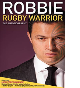 Robbie Rugby Warrior: The Autobiography (HB)