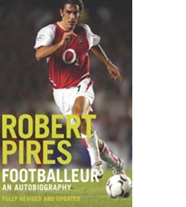 Robert Pires - Footballeur - An Autobiography