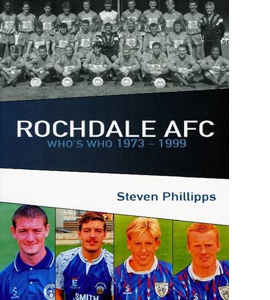 Rochdale AFC Who's Who 1973-1999