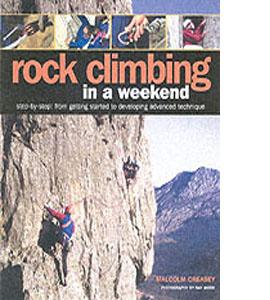 Rock Climbing In A Weekend