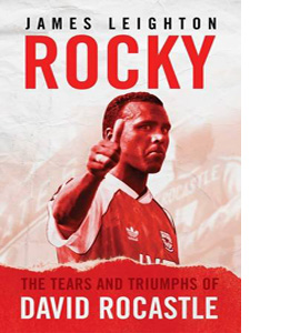 Rocky: The Tears and Triumphs of David Rocastle (HB)